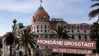Nizza - Mondäne Grossstadt and der Cote DAzur
